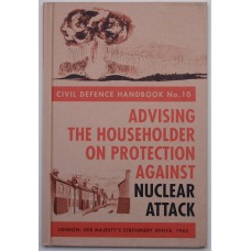 Civil Defence Handbook No. 10 - Advising The Householder On Protection Against Nuclear Attack.