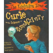 Curie and the Science of Radioactivity (written by Ian Graham)